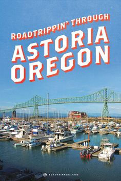 Astoria, Oregon - I've driven through this town several times to get to the beach, but have never actually stopped and looked around!