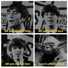 Love is all you need - Beatles & Yoda