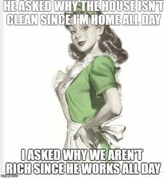 Stay at home life Funny Old Sayings, Funny Quotes For Moms, Sarcastic Work Quotes, Funny Friday Memes, Funny Sarcastic Memes, Funny Memes 2017, Funny Blogs, Mom Sayings, Hilarious Quotes
