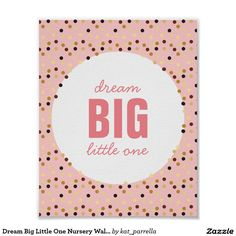 Dream Big Little One Nursery Wall Art Pink Gold Poster