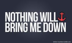 NOTHING will bring me down!
