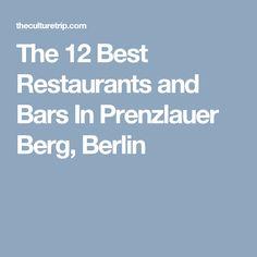 The 12 Best Restaurants and Bars In Prenzlauer Berg, Berlin