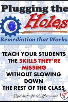 Plugging the Holes - Remediation that Works - RETHINK Math Teacher