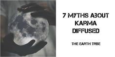 Even though karma is intricately woven into our everyday existence, shaping our lives and directing our evolution, it remains largely misunderstood. Only by raising our karma consciousness, can we hope to improve our lives and create a more compassionate and loving environment around us.Here are some myths about karma.  By Suzy Singh  Myth 1 – Karma is vengeful: As a universal law designed to maintain harmony and balance through divine justice,among parts of a greater whole called God…