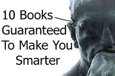 10 Books Guaranteed To Make You Smarter