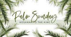 Palm Sunday - God's Message Today Triumphal Entry, Gospel Reading, Liturgical Seasons, The Encounter, Palm Sunday, Holy Week, Christian Faith, Holy Spirit, Gods Love