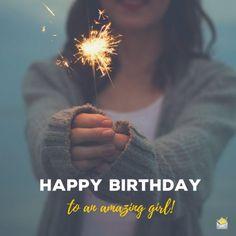 Happy Birthday to an amazing girl! Cute Birthday Messages, Cute Birthday Quotes, Birthday Quotes For Girlfriend, Birthday Cards To Print, Cute Birthday Wishes, Happy Birthday Quotes For Friends, Birthday Memes, Birthday Wishes For Women, Birthday Greetings