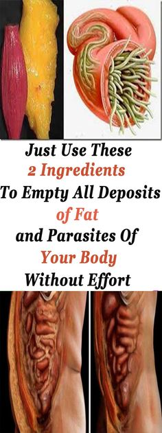 Just Use These 2 Ingredients To Empty All Deposits Of Fat And Parasites Of Your Body!