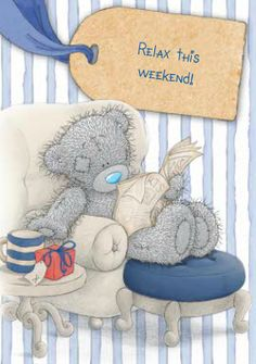 Tatty Teddy says relax! And have a blessed weekend and great evening! Tatty Teddy, Cute Images, Cute Pictures, Teddy Hermann, Teddy Bear Pictures, Teddy Photos, Blue Nose Friends, Love Bear, Cute Teddy Bears