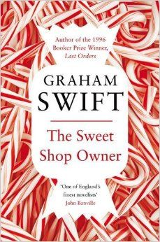 'The Sweet Shop Owner' by Graham Swift