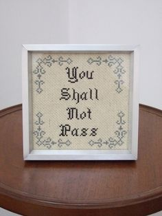 You Shall Not Pass - Framed Cross Stitch. $28.00, via Etsy.