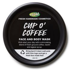 Cup O' Coffee Face and Body Mask. Love Lush! So happy with how it makes my skin look so much better. And my hubby loves their bath bombs