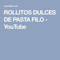 ROLLITOS DULCES DE PASTA FILO - YouTube