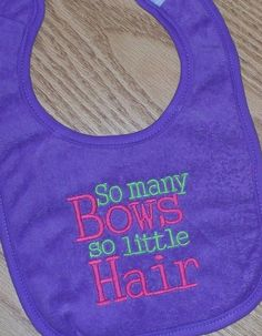 Baby Girl Bib   So many Bows so little Hair by LittleTexasBabes, $10.00