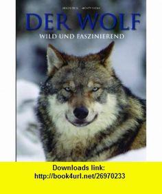 Der Wolf (9781445484266) Shaun Ellis , ISBN-10: 1445484269  , ISBN-13: 978-1445484266 ,  , tutorials , pdf , ebook , torrent , downloads , rapidshare , filesonic , hotfile , megaupload , fileserve