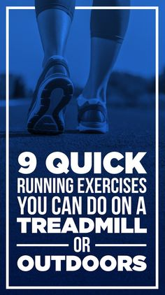 9 Quick Running Workouts You Can Do On A Treadmill Or Outdoors --- in less than 30 minutes!