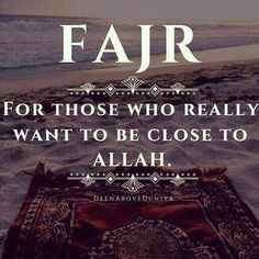 Be close to Allah, wake for Fajr.   #Fajr #Prayer #Islam