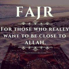 Be close to Allah, wake for Fajr. #Fajr #Prayer #Islam
