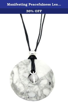 "Manifesting Peacefulness Less Stress Necklace White Howlite Donut 22"" Black Cord Necklace. 22 inch black cotton cord necklace with a silver plated lobster claw closure, a 40mm (1.57"") Howlite gemstone pendant, with a 8mm Clear Quartz Crystal. White Howlite can help you remain cool, calm and collected, so you can emerge from any negative situation feeling peaceful, poised and unstressed. Also, its assistance in lessening anger, resentment and fear in your life will help you thrive with…"
