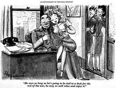 Sexist Ads... He May As Well Relax and Enjoy It ... From Pepsi Cola. By the time this ad appeared during World War II, images of a boss with a secretary in his lap had been a staple of humor for at least four decades.