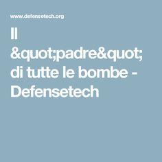 """Il """"padre"""" di tutte le bombe - Defensetech"""