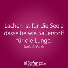 #Lachen ist für die #Seele dasselbe wie Sauerstoff für die Lunge. Louis de Funès  #Zitat #Glück #Leben
