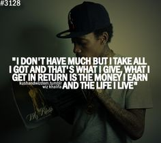 i don't have much but i take all i got and that's what i give