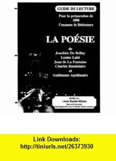 La Poesie Study Guide for the Advanced Placement French Literature Exam (French Edition) (9781877653872) Joachim Du Bellay, Louise Labe, Jean de La Fontaine, Charles Baudelaire, Guillaume Apollinaire, Anne Hebert , ISBN-10: 187765387X  , ISBN-13: 978-1877653872 ,  , tutorials , pdf , ebook , torrent , downloads , rapidshare , filesonic , hotfile , megaupload , fileserve