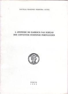 A Apoteose do Barroco nas Igrejas dos Conventos femininos Portugueses | VITALIVROS