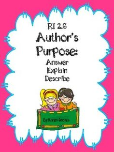RI 2.6 Author's Purpose for Informational Text (Answer, Explain, Describe) Assessment and Practice