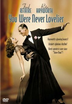 Available in: DVD.Fred Astaire, Rita Hayworth, and Adolphe Menjou star in the musical You Were Never Lovelier. William Seiter's film comes to DVD All Movies, Movies To Watch, Movies And Tv Shows, Movie Tv, Amazing Movies, Movie List, Classic Movie Posters, Classic Movies, Film Posters
