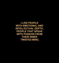 I like people who understand me and I understand them.