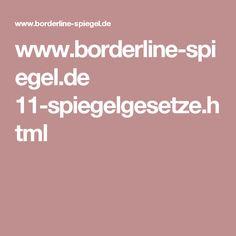 www.borderline-spiegel.de 11-spiegelgesetze.html