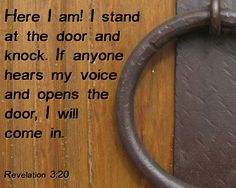 Are you so busy you don't notice Christ's presence and desire to enter your heart?  He's outside, asking us to let him in.  Revelation 3:20