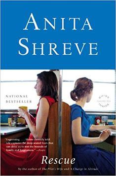 Rescue: A Novel: Anita Shreve: 9780316020732: Amazon.com: Books