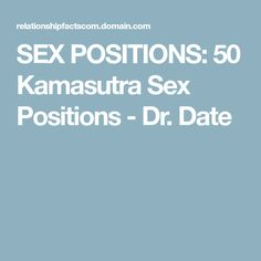 SEX POSITIONS: 50 Kamasutra Sex Positions - Dr. Date
