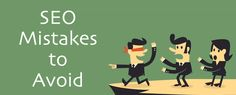 Ten SEO mistakes to avoid for top search results