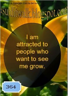 364 I am attracted to people who want to see me grow | A Sunlit Walk