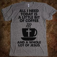 Little Bit Of Coffee, Whole Lot Of Jesus - The Coffee Shop - Skreened T-shirts, Organic Shirts, Hoodies, Kids Tees, Baby One-Pieces and Tote Bags Custom T-Shirts, Organic Shirts, Hoodies, Novelty Gifts, Kids Apparel, Baby One-Pieces | Skreened - Ethical Custom Apparel
