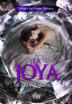 La joya (La ciudad solitaria, 1) - Amy Ewing