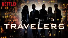 """Check out """"Travelers"""" on Netflix"""