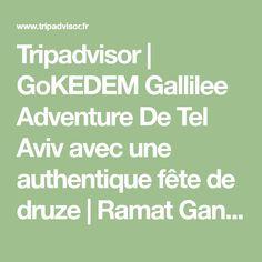 Tripadvisor | GoKEDEM Gallilee Adventure De Tel Aviv avec une authentique fête de druze | Ramat Gan, District de Tel Aviv Tel Aviv, Nature Sauvage, Authentique, Trip Advisor, Adventure, Travel, Adventure Movies, Adventure Books
