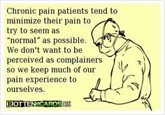 I honestly do this all the time! It's why I  ask other people like my husband or mom to come to the dr with me. It forces me to be honest with the dr and not down play my symptoms