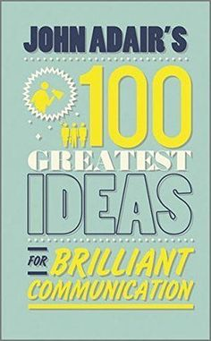 John Adair's 100 Greatest Ideas for Brilliant Communication [Paperback] [Jun 07, BOGO FREE