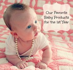 Our Absolute Favorite Baby Products for the First Year of Life - Bare Feet on the Dashboard