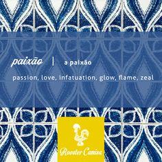 Portuguese Word of the Day: Paixão Portuguese Words, Portuguese Culture, Word Of The Day, Decorating Your Home, Inspiration, Design, Biblical Inspiration, Inspirational