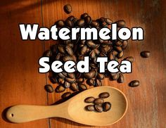 How to make and the many benefits of Watermelon Seed Tea. There are many health benefits to be had either whole are as a tea.