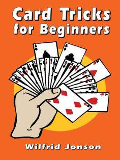 "Read ""Card Tricks for Beginners"" by Wilfrid Jonson available from Rakuten Kobo. Here's an excellent guidebook for people who want to learn how to perform card tricks without having to spend wearisome . Magic Tricks Book, Magic Tricks Revealed, Cool Magic Tricks, Magic Book, Card Tricks For Beginners, Easy Card Tricks, Magic Illusions, Learn Magic, Sleight Of Hand"