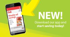 New! Download our app and start saving today!