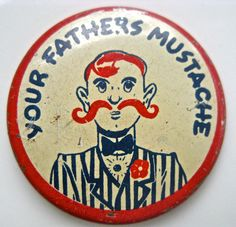 Your fathers mustache vintage button barber shop kitsch  drw38